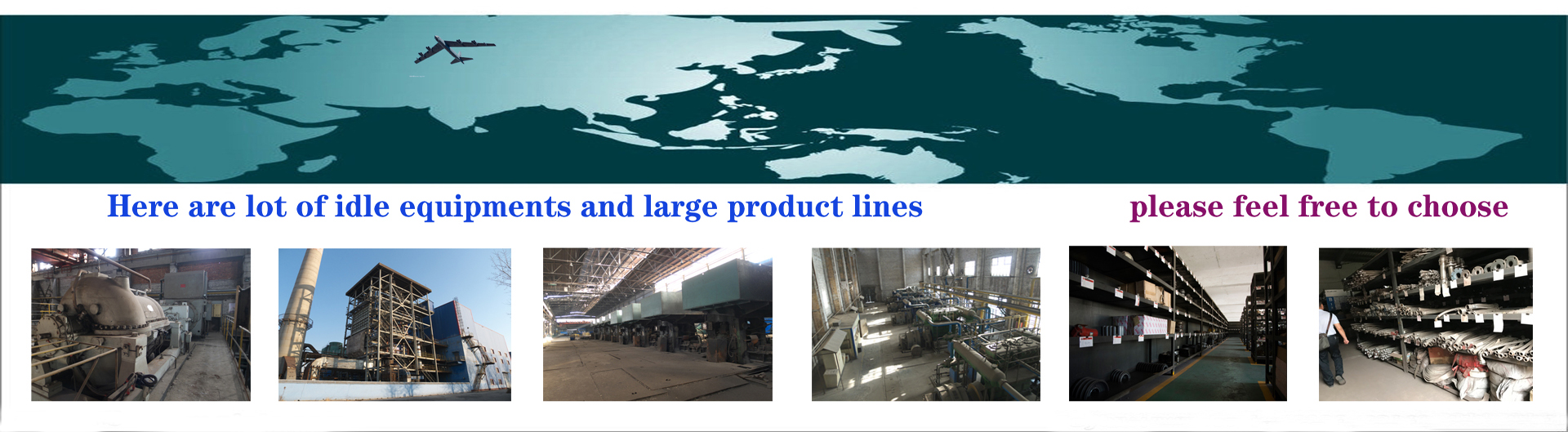 LARGE SCALE PRODUCT LINE AND IDLE EQUIPMENTS